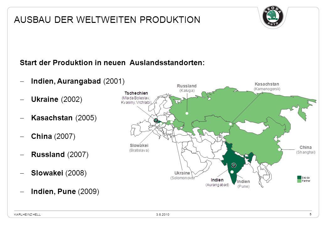 Start der Produktion in neuen Auslandsstandorten: Indien, Aurangabad (2001) Ukraine (2002) Kasachstan (2005) China (2007) Russland (2007) Slowakei (20