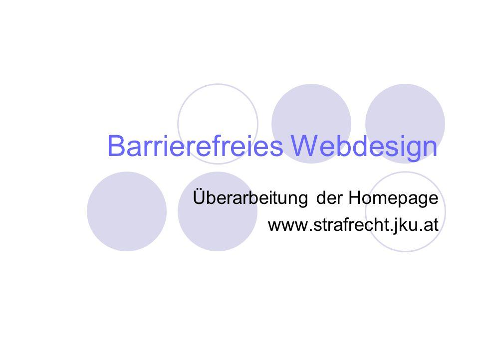Barrierefreies Webdesign Überarbeitung der Homepage www.strafrecht.jku.at