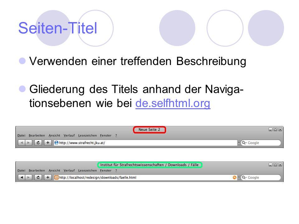 Seiten-Titel Verwenden einer treffenden Beschreibung Gliederung des Titels anhand der Naviga- tionsebenen wie bei de.selfhtml.orgde.selfhtml.org