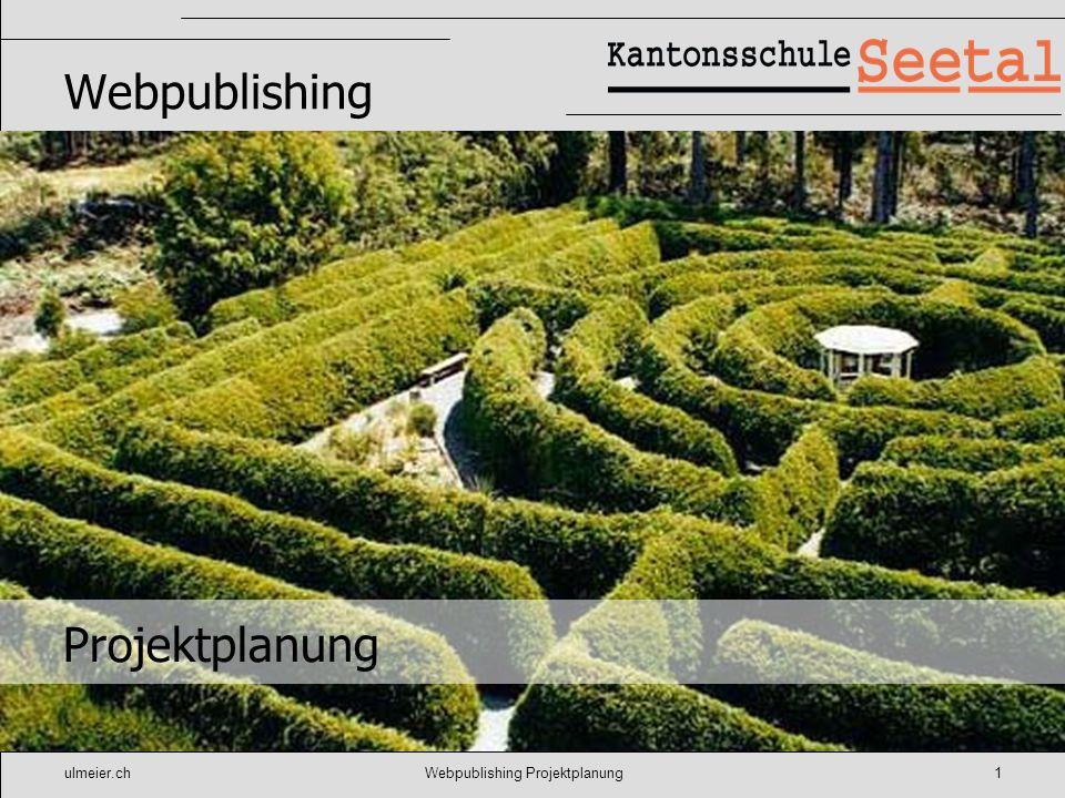 ulmeier.chWebpublishing Projektplanung1 Webpublishing Projektplanung