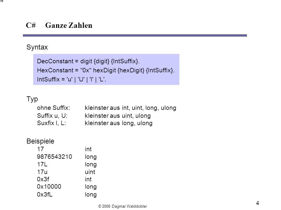 4 Syntax DecConstant = digit {digit} {IntSuffix}.
