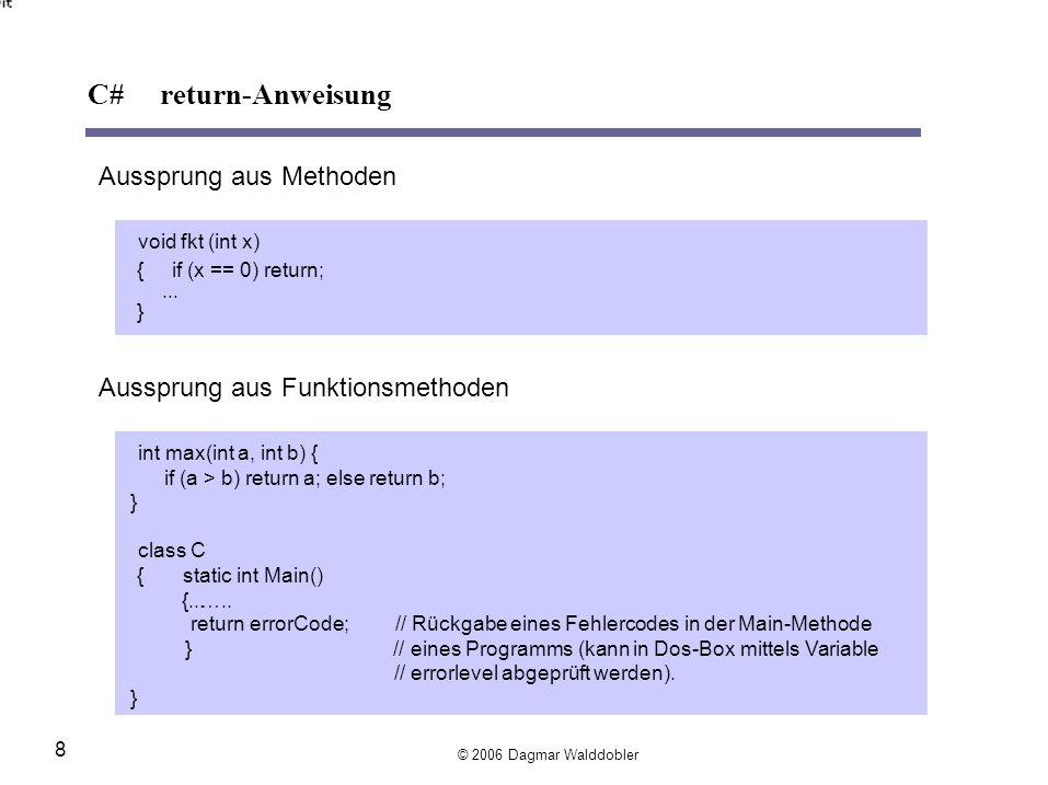 Aussprung aus Methoden void fkt (int x) { if (x == 0) return;...