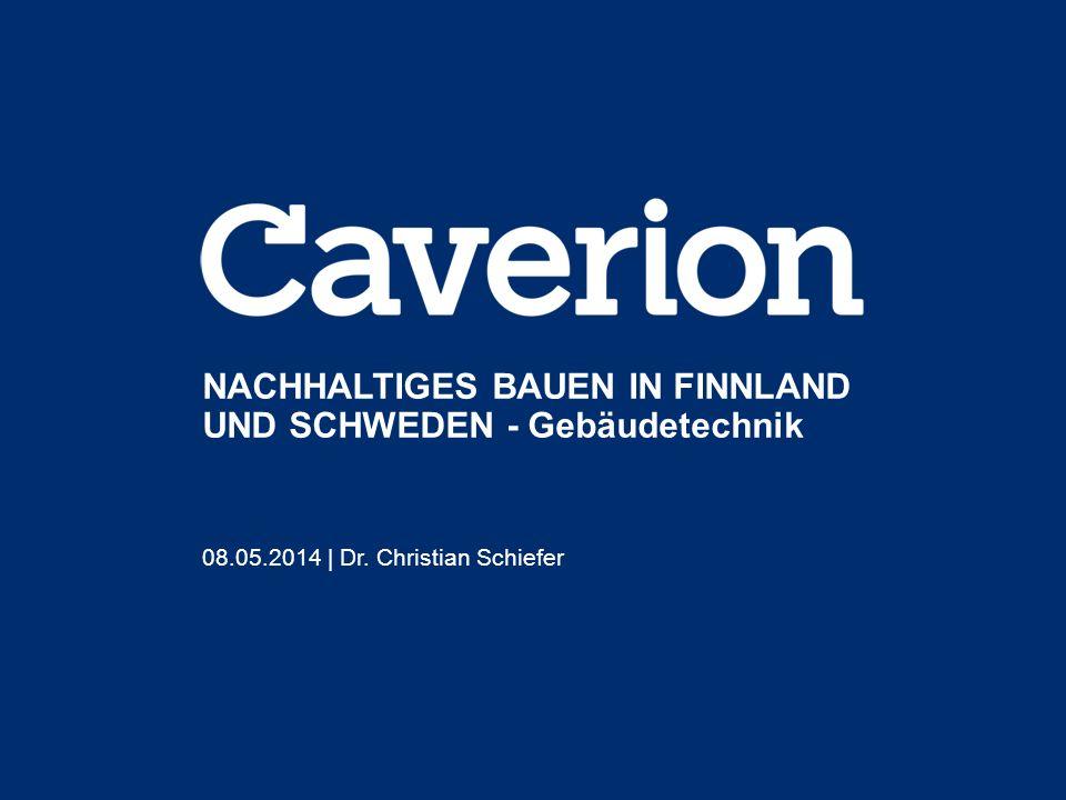 NACHHALTIGES BAUEN IN FINNLAND UND SCHWEDEN - Gebäudetechnik 08.05.2014 | Dr. Christian Schiefer
