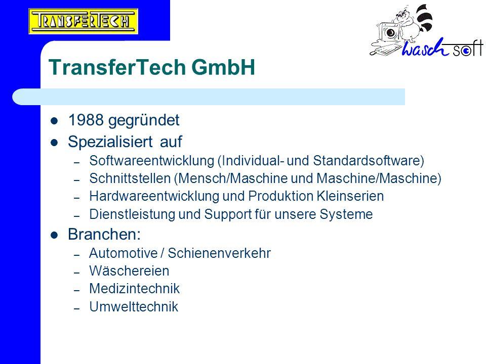 TransferTech GmbH 1988 gegründet Spezialisiert auf – Softwareentwicklung (Individual- und Standardsoftware) – Schnittstellen (Mensch/Maschine und Masc