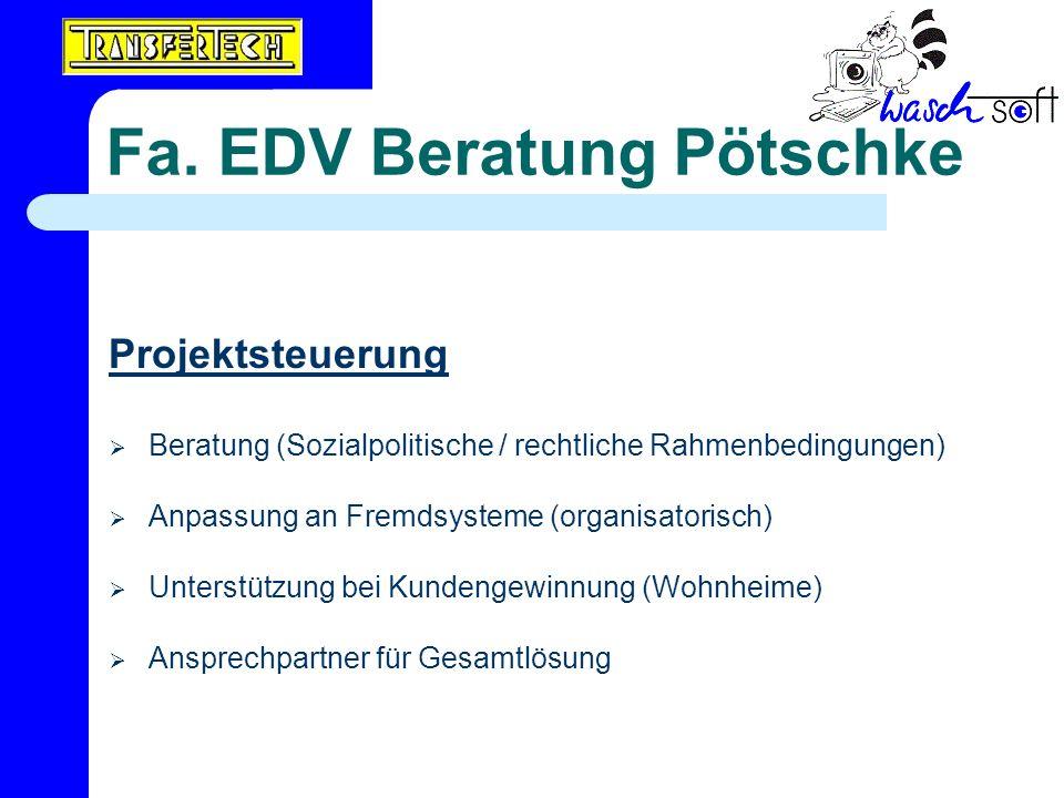 Fa. EDV Beratung Pötschke Projektsteuerung Beratung (Sozialpolitische / rechtliche Rahmenbedingungen) Anpassung an Fremdsysteme (organisatorisch) Unte