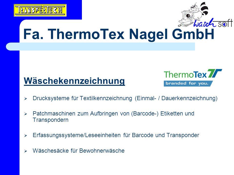 Fa. ThermoTex Nagel GmbH Wäschekennzeichnung Drucksysteme für Textilkennzeichnung (Einmal- / Dauerkennzeichnung) Patchmaschinen zum Aufbringen von (Ba
