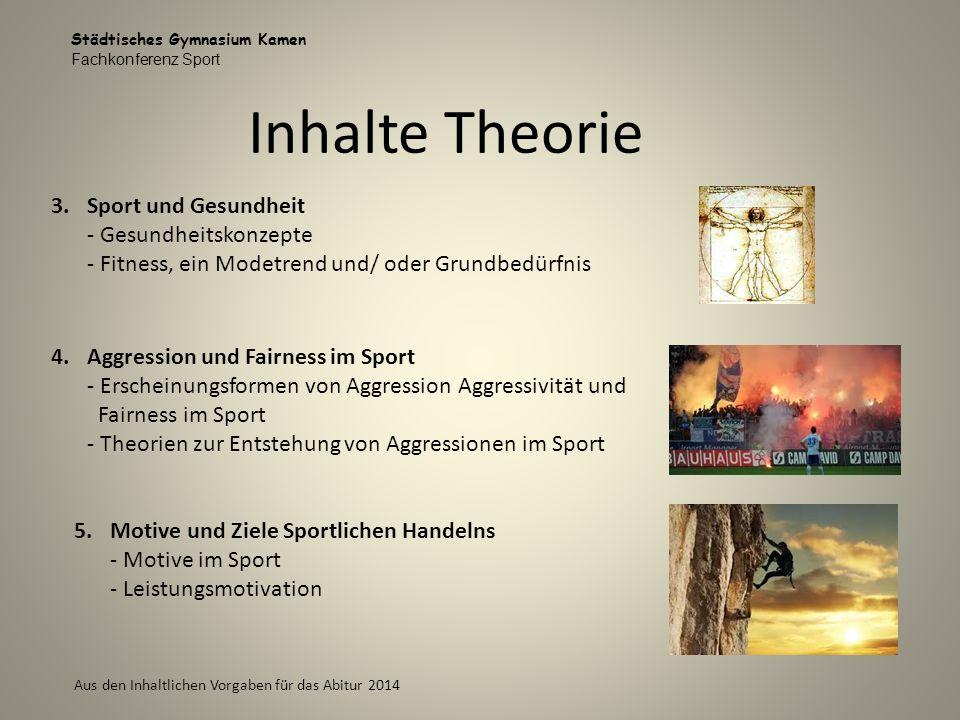 Städtisches Gymnasium Kamen Fachkonferenz Sport Aus den Inhaltlichen Vorgaben für das Abitur 2014 Inhalte Theorie 3.Sport und Gesundheit - Gesundheits