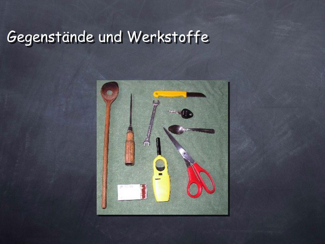 Gegenstände und Werkstoffe