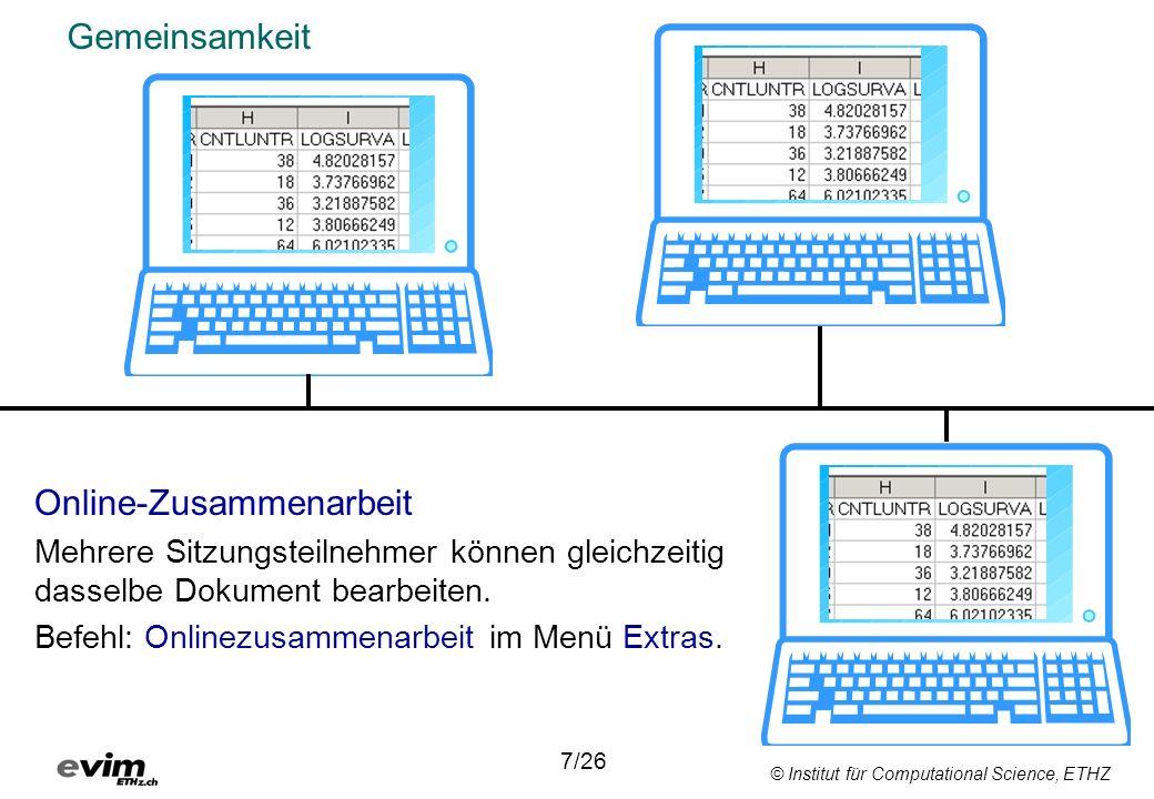© Institut für Computational Science, ETHZ Planen mit Was-Wenn-Tabelle Befehl: Tabelle im Menü Daten 8/26 Sechs Varianten, mit der gleichen Funktion berechnet wie der Wert in C7