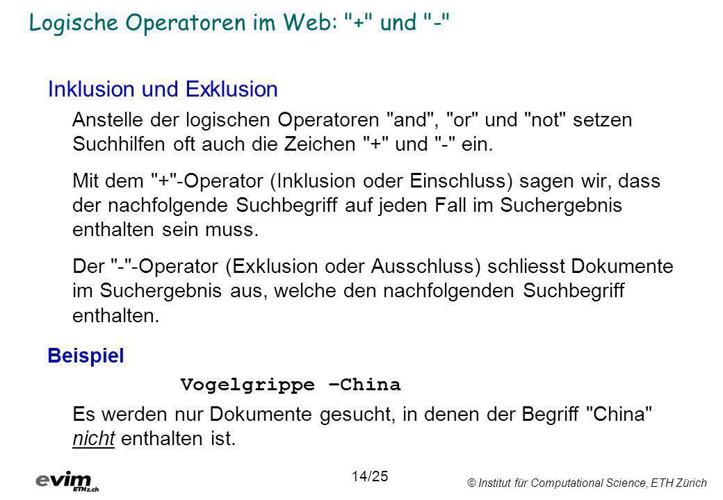 © Institut für Computational Science, ETH Zürich Logische Operatoren im Web: