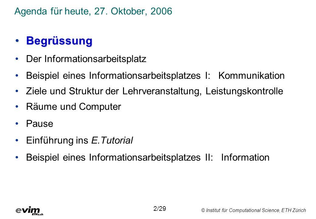 © Institut für Computational Science, ETH Zürich Agenda für heute, 27.