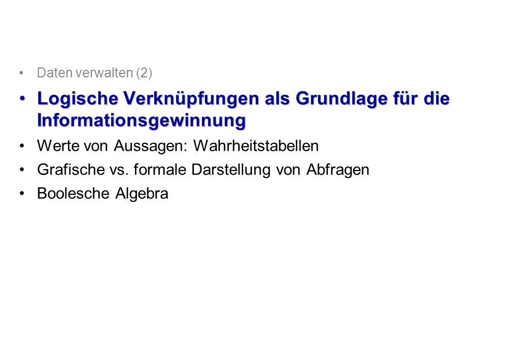© Departement Informatik, ETH Zürich Wiedergewinnen von Information: Aussagenlogik Welche Nahrungsmittel enthalten weniger als 2 mg Eisen.