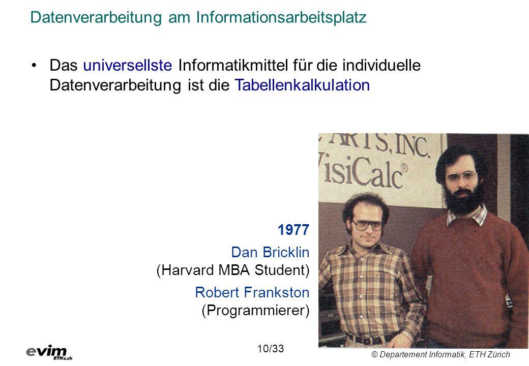 © Departement Informatik, ETH Zürich Datenverarbeitung am Informationsarbeitsplatz Das universellste Informatikmittel für die individuelle Datenverarb