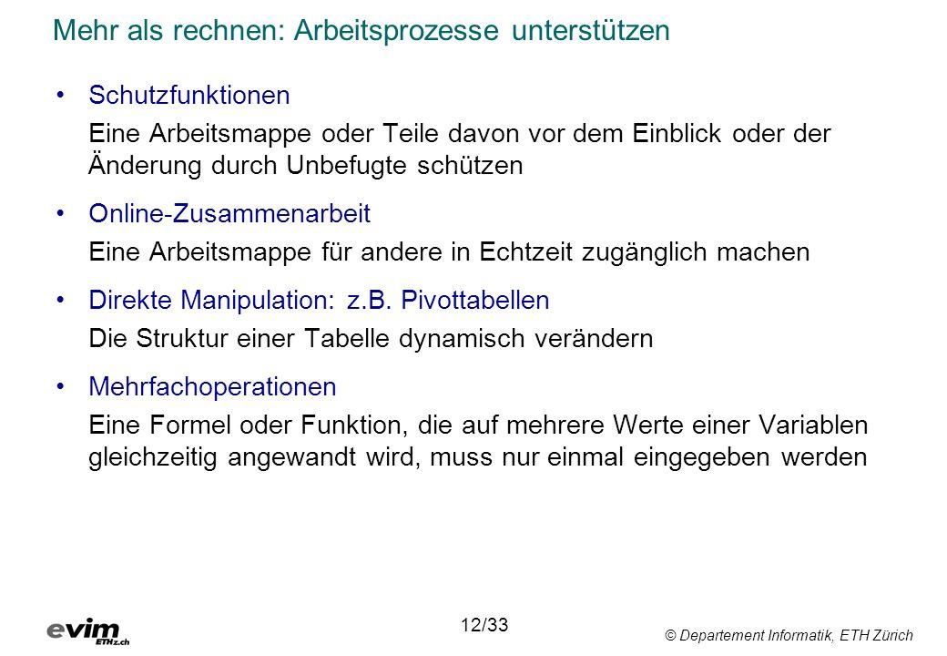 © Departement Informatik, ETH Zürich Mehr als rechnen: Arbeitsprozesse unterstützen Schutzfunktionen Eine Arbeitsmappe oder Teile davon vor dem Einbli