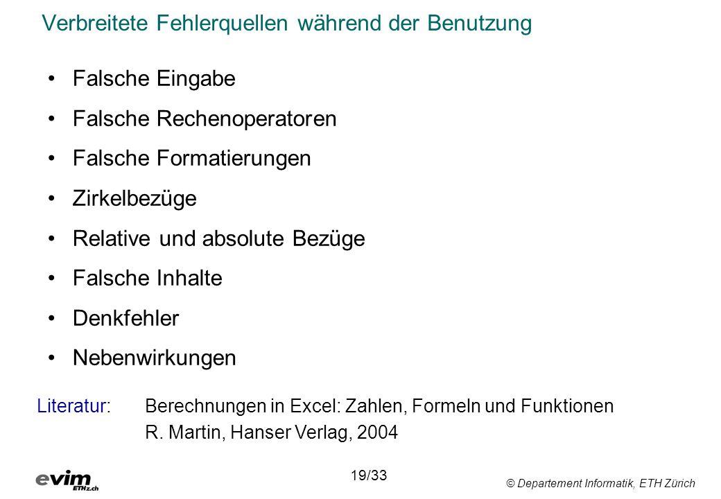© Departement Informatik, ETH Zürich Verbreitete Fehlerquellen während der Benutzung 19/33 Falsche Eingabe Falsche Rechenoperatoren Falsche Formatieru
