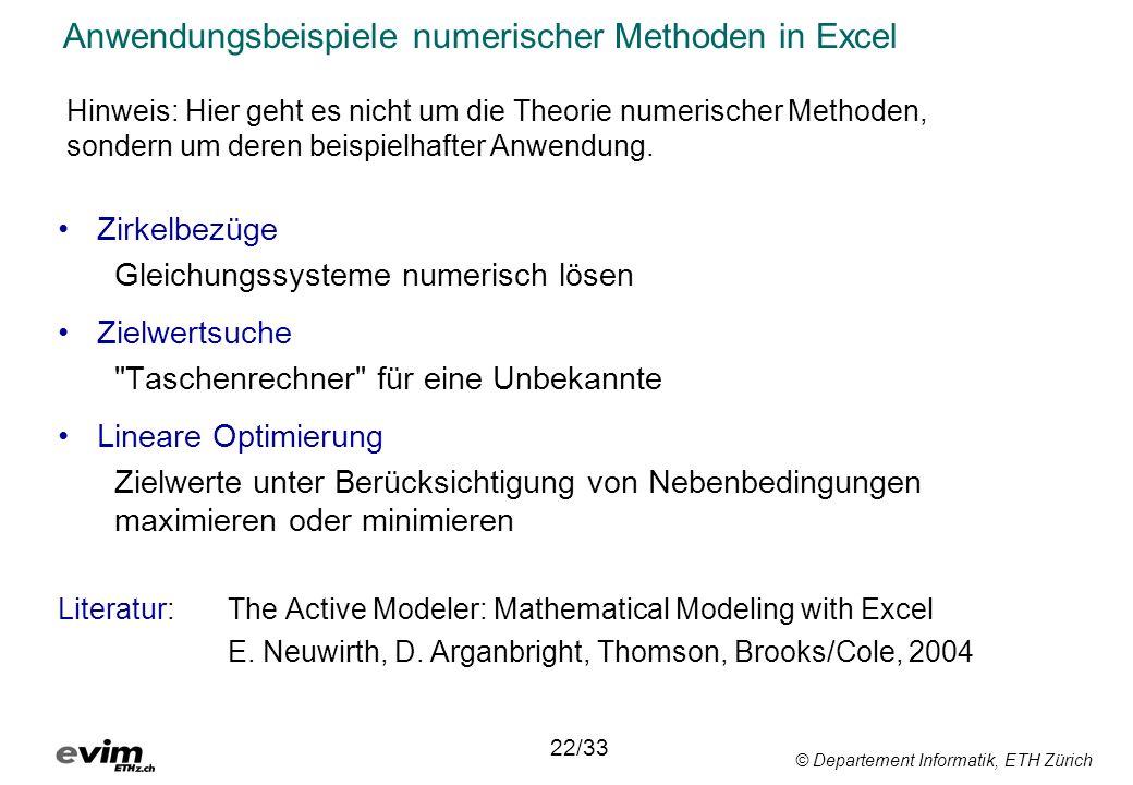 © Departement Informatik, ETH Zürich Anwendungsbeispiele numerischer Methoden in Excel Zirkelbezüge Gleichungssysteme numerisch lösen Zielwertsuche