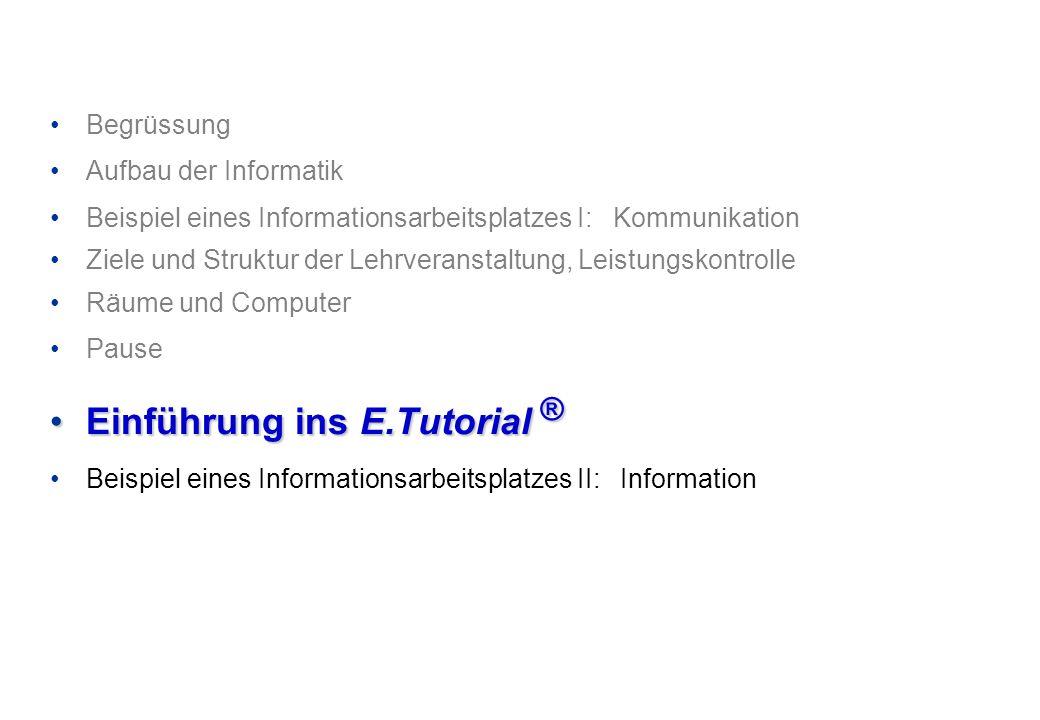 Begrüssung Aufbau der Informatik Beispiel eines Informationsarbeitsplatzes I: Kommunikation Ziele und Struktur der Lehrveranstaltung, Leistungskontrol
