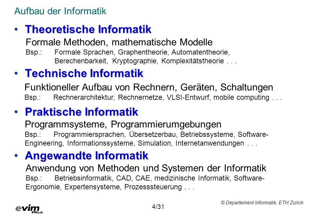 © Departement Informatik, ETH Zürich 13/31 Themen der 7 Vorlesungen Schwerpunkt: Konzepte und Methoden Datum 1Einführung18.