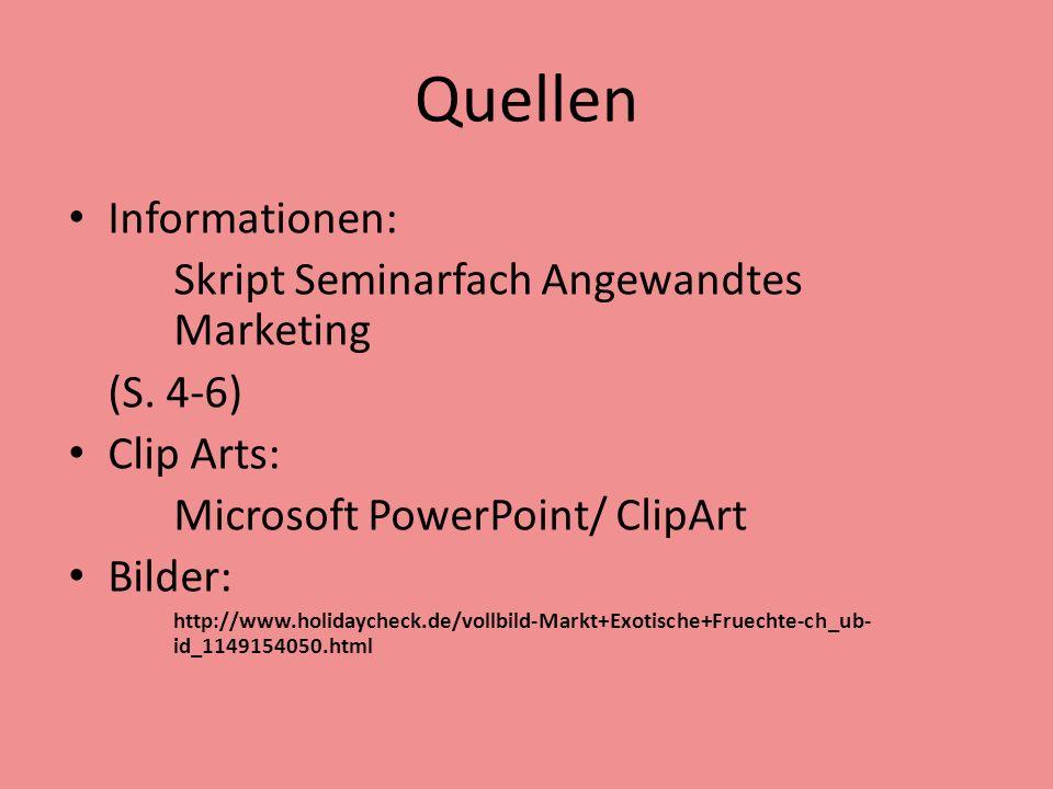 Quellen Informationen: Skript Seminarfach Angewandtes Marketing (S. 4-6) Clip Arts: Microsoft PowerPoint/ ClipArt Bilder: http://www.holidaycheck.de/v