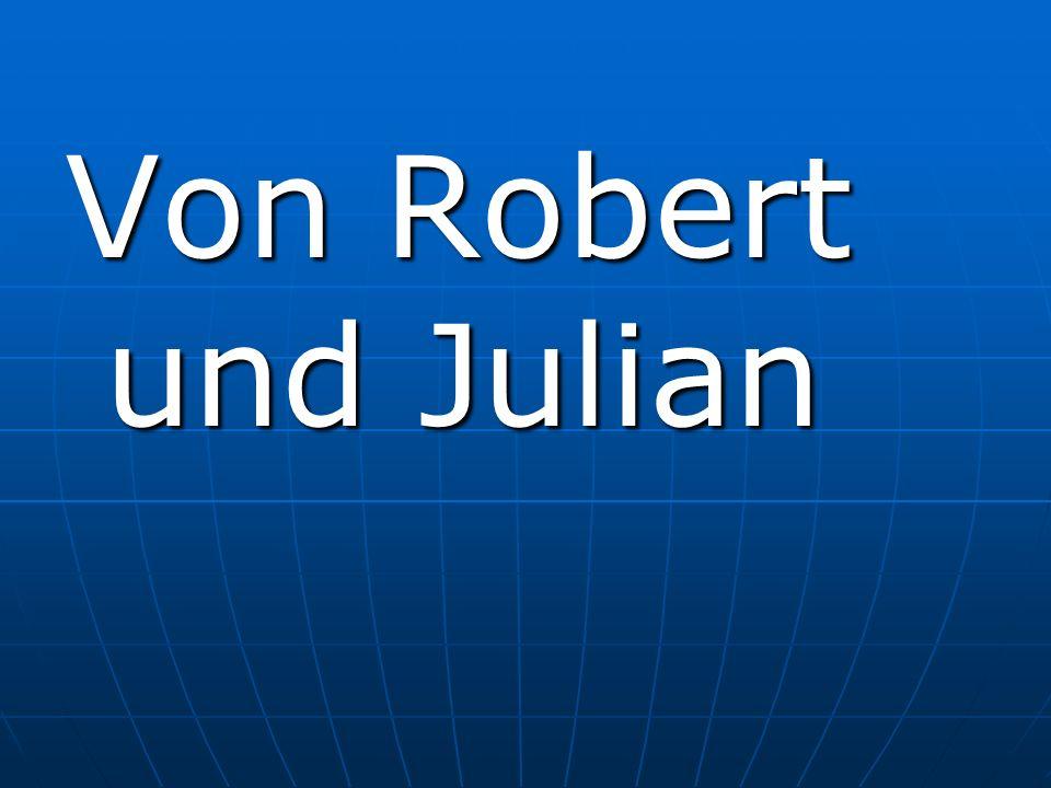 Von Robert und Julian