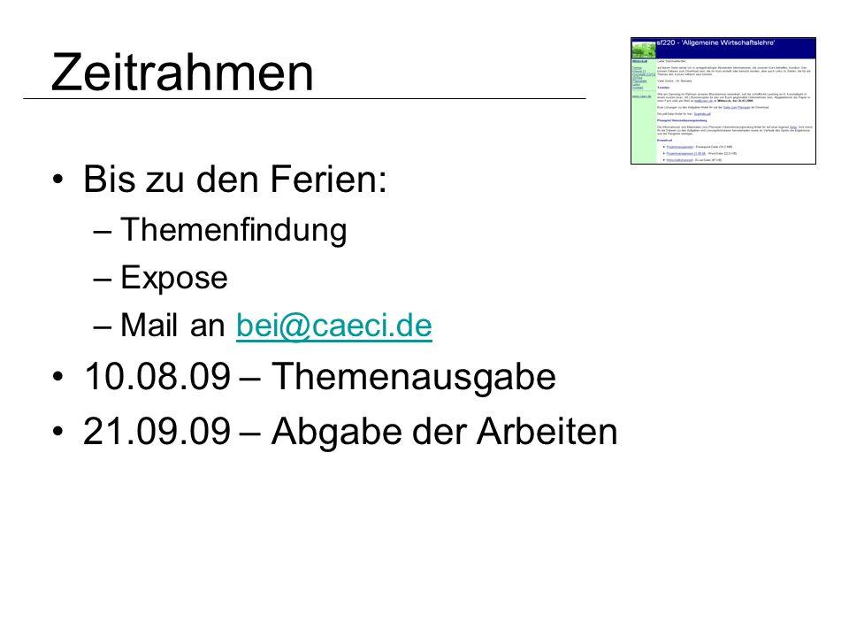 Bis zu den Ferien: –Themenfindung –Expose –Mail an bei@caeci.debei@caeci.de 10.08.09 – Themenausgabe 21.09.09 – Abgabe der Arbeiten
