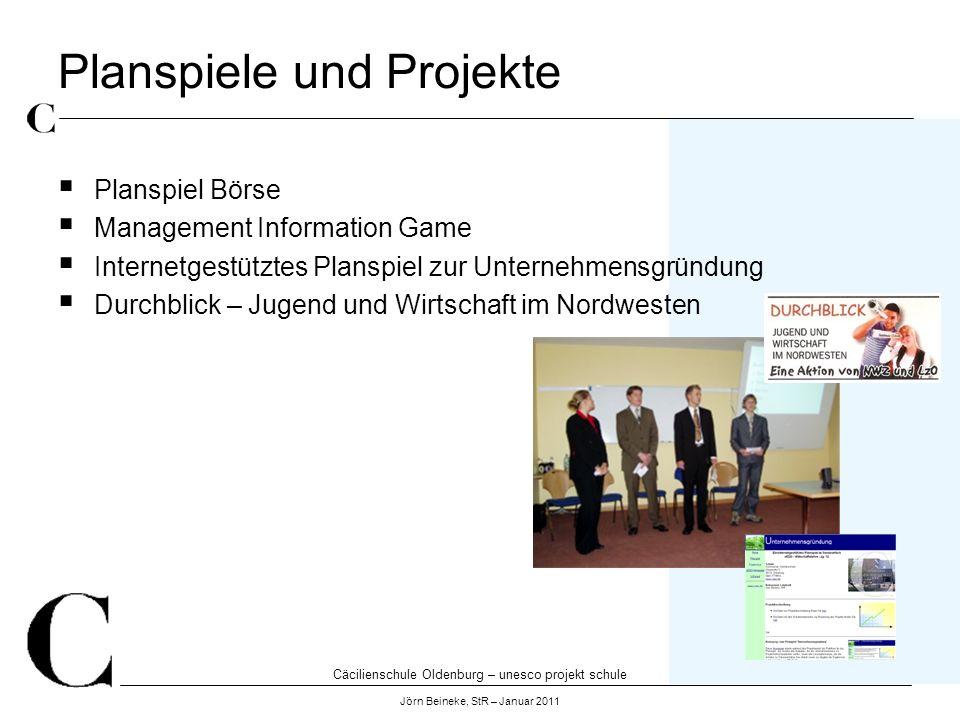 Cäcilienschule Oldenburg – unesco projekt schule Jörn Beineke, StR – Januar 2011 Planspiele und Projekte Planspiel Börse Management Information Game I