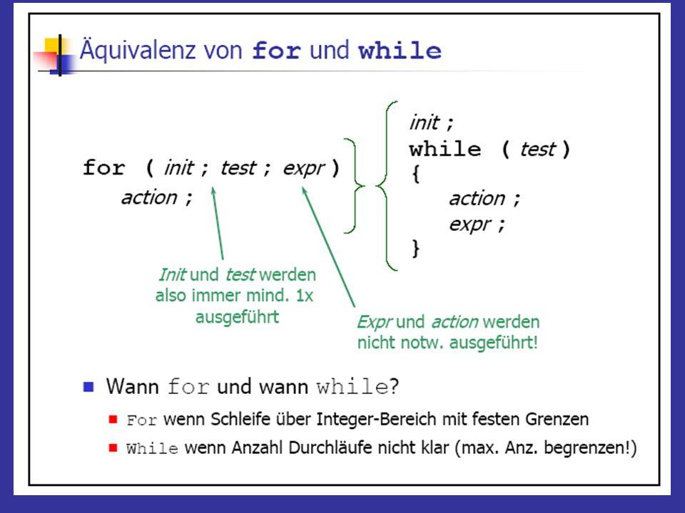 Inkrement- und Dekrement- Operatoren Der Inkrement-Operator ++ (addiert 1 zu seinem Operanden) Der Dekrement-Operator -- (substrahiert 1) Präfix-Notation ++n Postfix-Notation n++ n = 5; x = n++; /* x ist 5, n ist 6 */ n = 5; x = ++n; /* x ist 6, n ist 6 */
