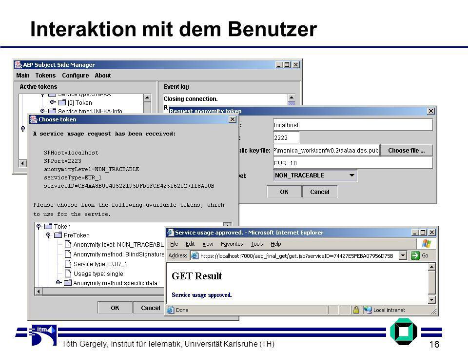 Tóth Gergely, Institut für Telematik, Universität Karlsruhe (TH) 16 itm Interaktion mit dem Benutzer