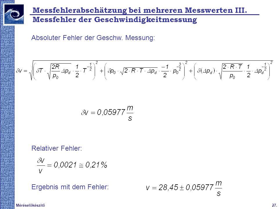 27.Méréselőkészítő 2009.tavasz Absoluter Fehler der Geschw.