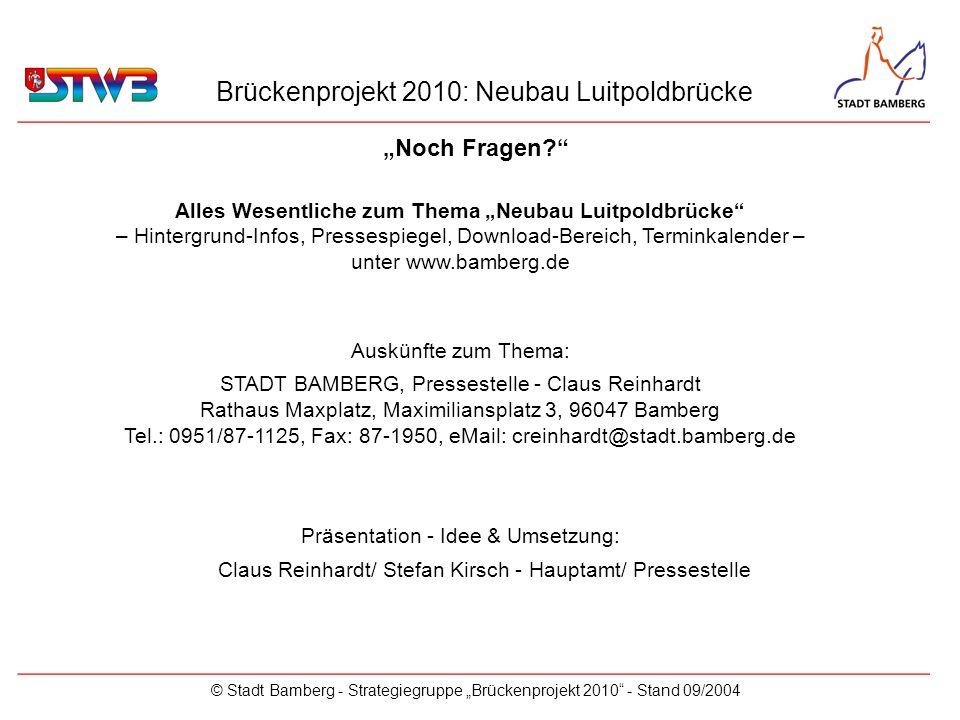 Brückenprojekt 2010: Neubau Luitpoldbrücke © Stadt Bamberg - Strategiegruppe Brückenprojekt 2010 - Stand 09/2004 Alles Wesentliche zum Thema Neubau Lu
