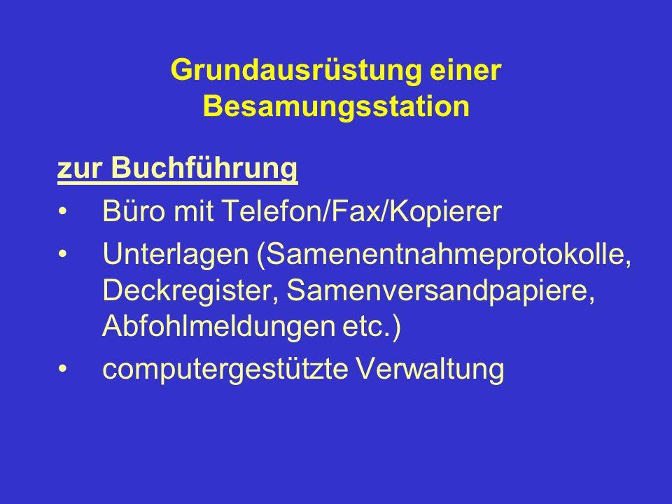 Grundausrüstung einer Besamungsstation zur Buchführung Büro mit Telefon/Fax/Kopierer Unterlagen (Samenentnahmeprotokolle, Deckregister, Samenversandpa