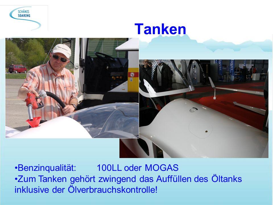 Tanken Benzinqualität:100LL oder MOGAS Zum Tanken gehört zwingend das Auffüllen des Öltanks inklusive der Ölverbrauchskontrolle!