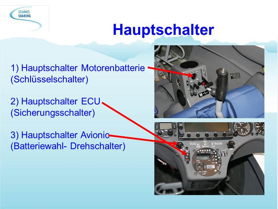 Hauptschalter 1) Hauptschalter Motorenbatterie (Schlüsselschalter) 2) Hauptschalter ECU (Sicherungsschalter) 3) Hauptschalter Avionic (Batteriewahl- D