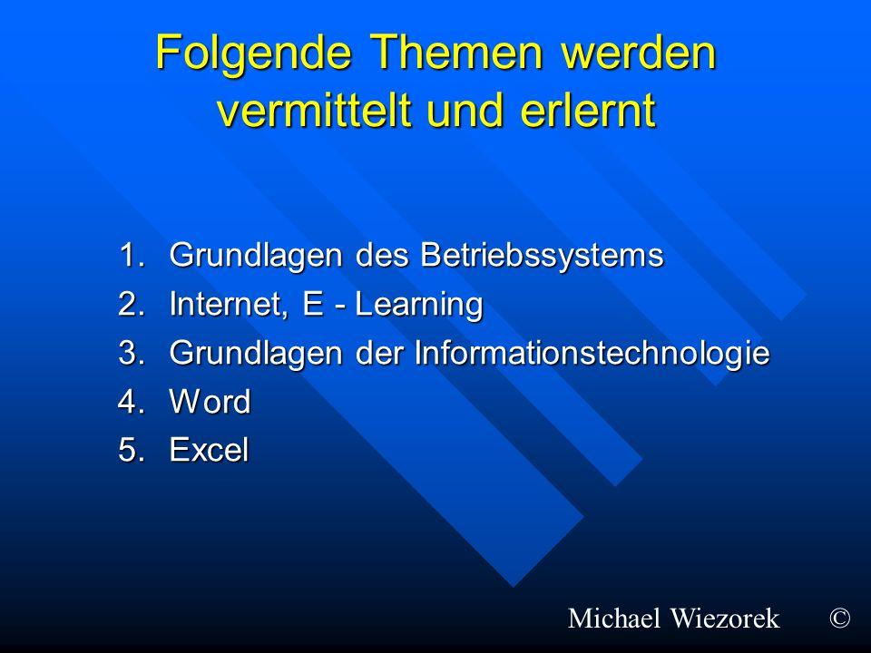 Folgende Themen werden vermittelt und erlernt 1.Grundlagen des Betriebssystems 2.Internet, E - Learning 3.Grundlagen der Informationstechnologie 4.Wor