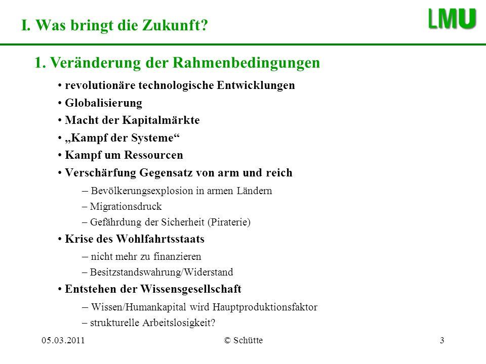 05.03.2011© Schütte4 I.Was bringt die Zukunft. 1.