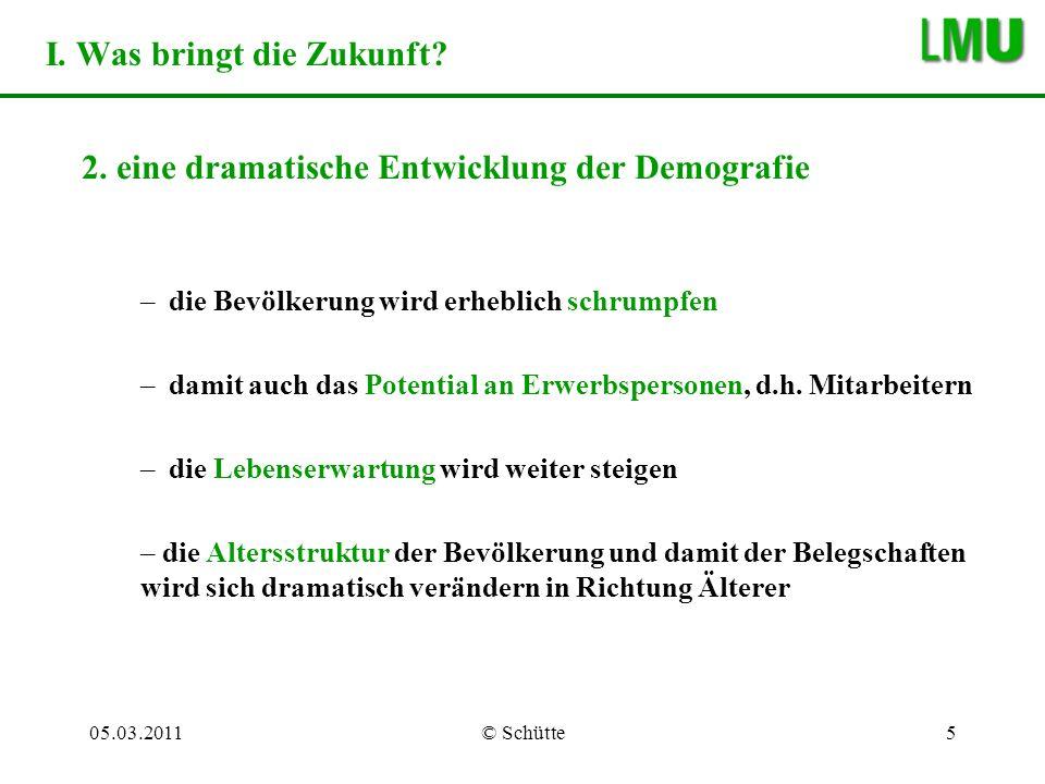 05.03.2011© Schütte6 I.Was bringt die Zukunft. 2.