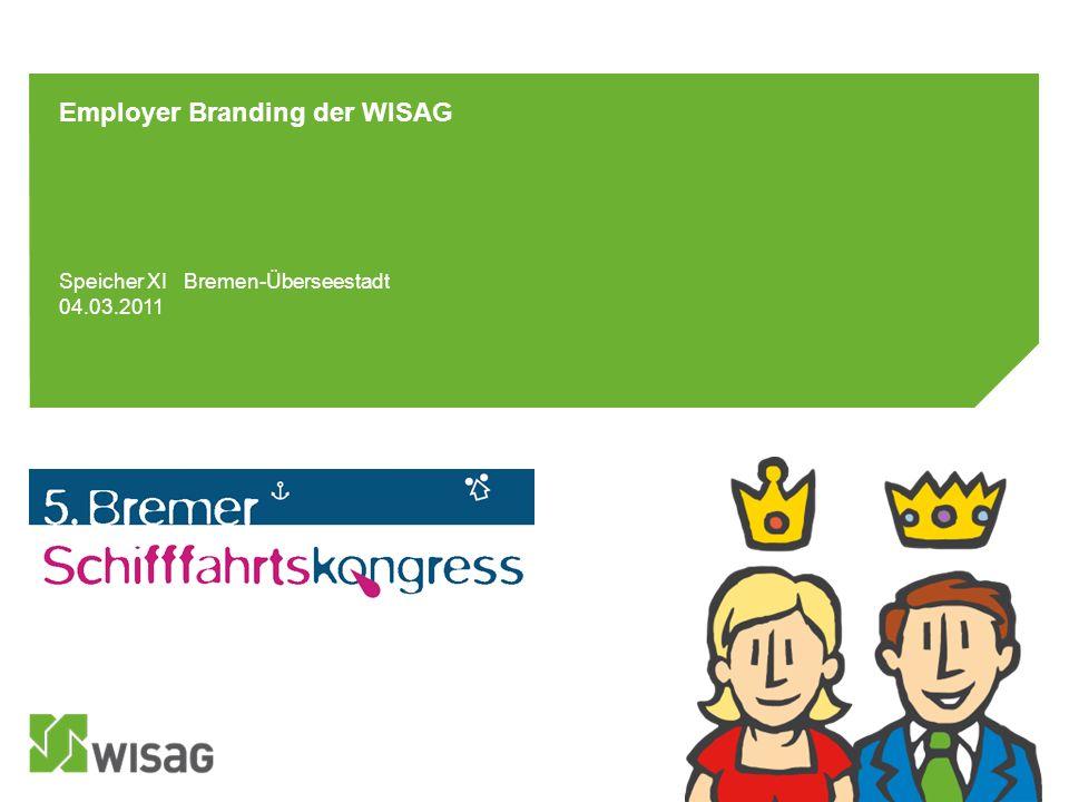 Employer Branding der WISAG Speicher XI Bremen-Überseestadt 04.03.2011