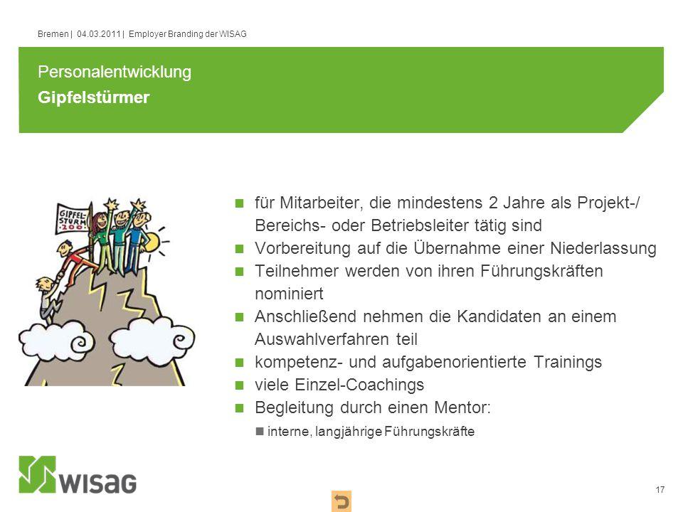 17 Bremen | 04.03.2011 | Employer Branding der WISAG Gipfelstürmer für Mitarbeiter, die mindestens 2 Jahre als Projekt-/ Bereichs- oder Betriebsleiter