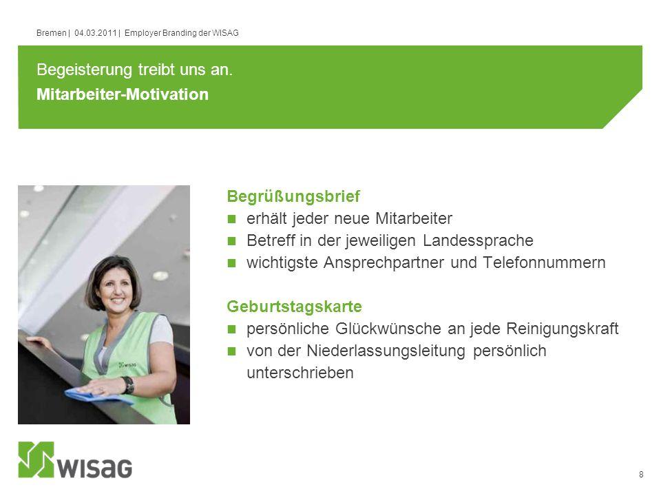 8 Bremen | 04.03.2011 | Employer Branding der WISAG Mitarbeiter-Motivation Begrüßungsbrief erhält jeder neue Mitarbeiter Betreff in der jeweiligen Lan