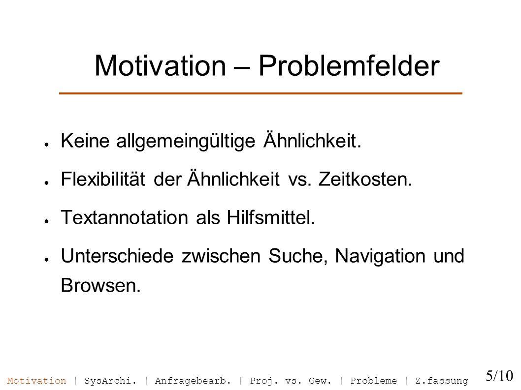 Systemarchitektur 6/10 Motivation | SysArchi.| Anfragebearb.