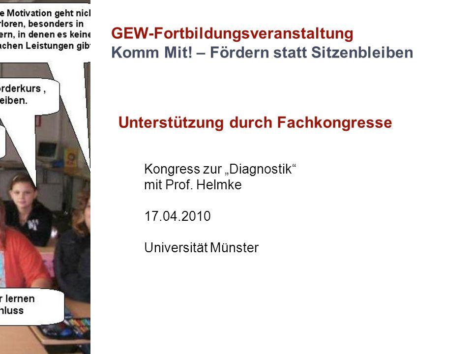 GEW-Fortbildungsveranstaltung Komm Mit! – Fördern statt Sitzenbleiben Unterstützung durch Fachkongresse Kongress zur Diagnostik mit Prof. Helmke 17.04