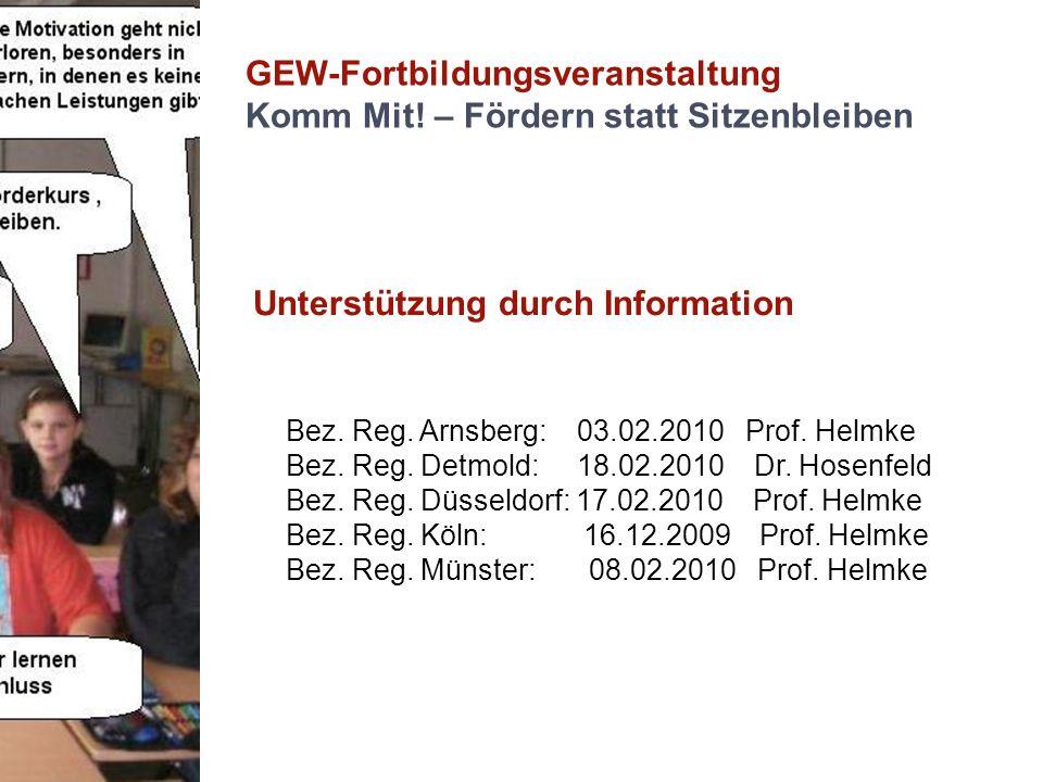 GEW-Fortbildungsveranstaltung Komm Mit! – Fördern statt Sitzenbleiben Unterstützung durch Information Bez. Reg. Arnsberg: 03.02.2010 Prof. Helmke Bez.