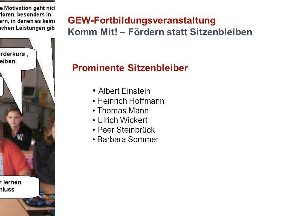 GEW-Fortbildungsveranstaltung Komm Mit! – Fördern statt Sitzenbleiben Albert Einstein Heinrich Hoffmann Thomas Mann Ulrich Wickert Peer Steinbrück Bar