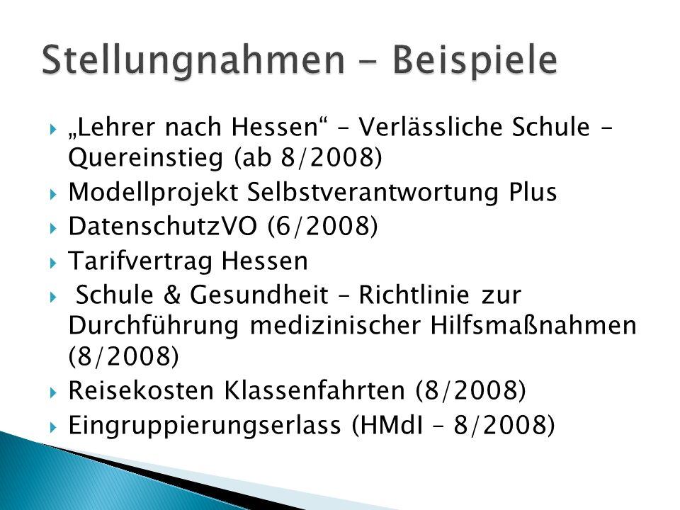 Lehrer nach Hessen – Verlässliche Schule – Quereinstieg (ab 8/2008) Modellprojekt Selbstverantwortung Plus DatenschutzVO (6/2008) Tarifvertrag Hessen