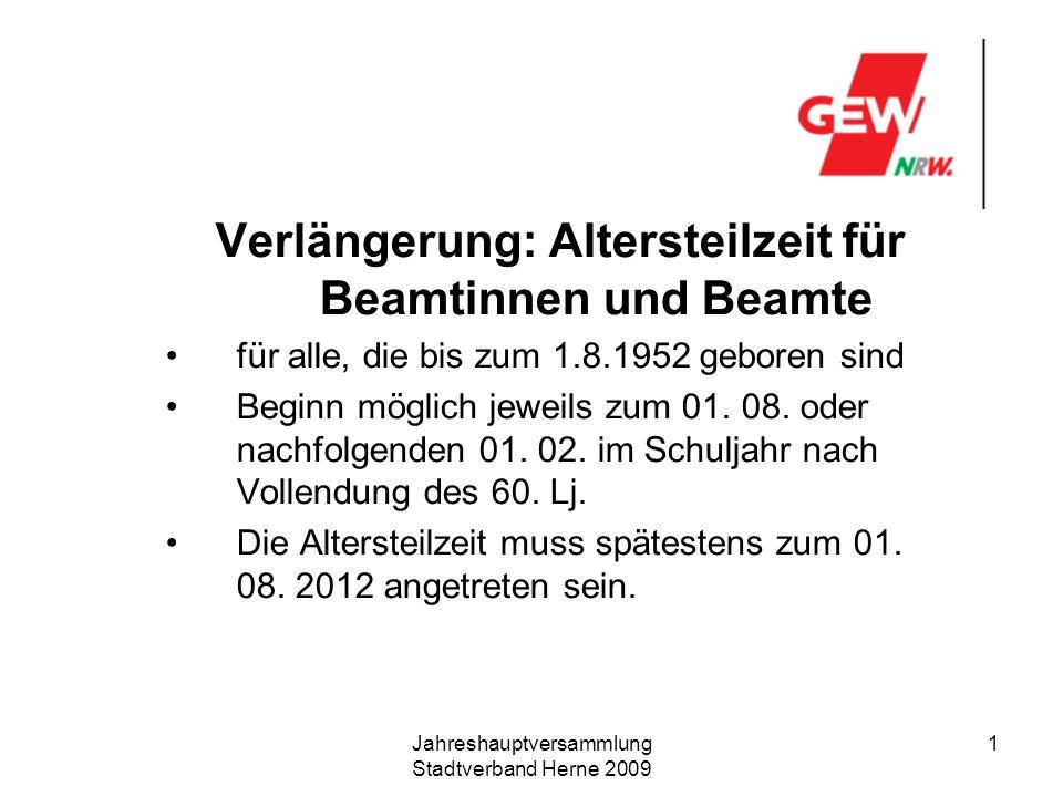 Jahreshauptversammlung Stadtverband Herne 2009 2 Altersteilzeit: Neue Regelungen Für jedes volle Jahr in der ATZ muss auf die in einem Schuljahr gewährte Altersentlastung vor dem 60.