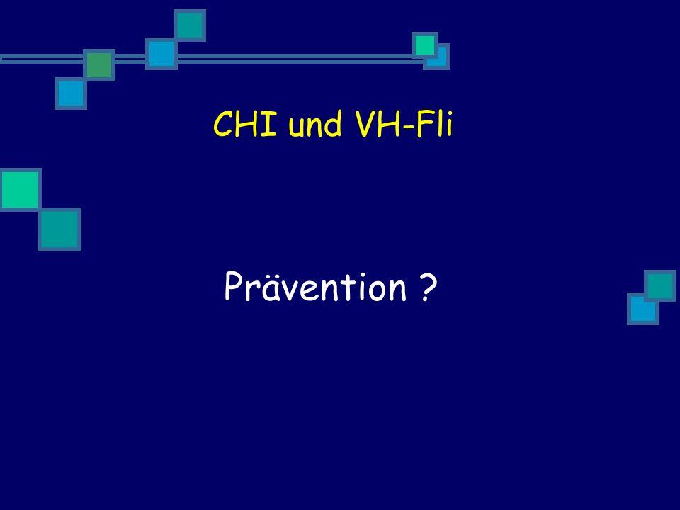 CHI und VH-Fli Prävention ?