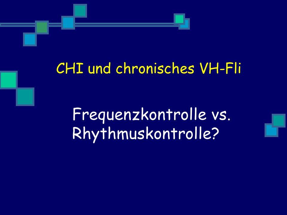 CHI und chronisches VH-Fli Frequenzkontrolle vs. Rhythmuskontrolle?
