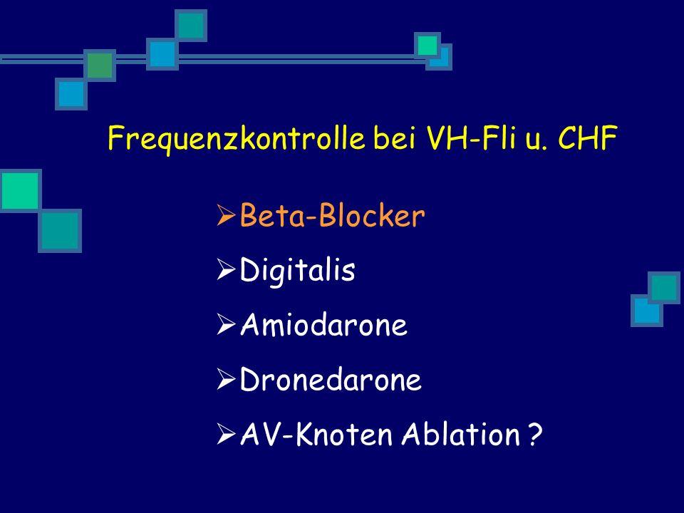 Beta-Blocker Digitalis Amiodarone Dronedarone AV-Knoten Ablation .