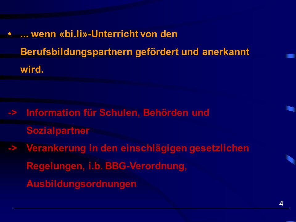 25 «Plattform zweite Sprache» www.2sprachen.ch www.2langues.ch wenn «bi.li»-Unterricht in der Schweiz als Qualitätssteigerung der Berufsbildung verstanden wird