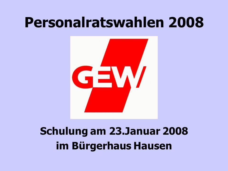 Personalratswahlen 2008 Schulung am 23.Januar 2008 im Bürgerhaus Hausen